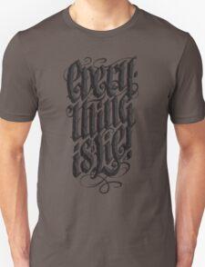 Everything... Unisex T-Shirt