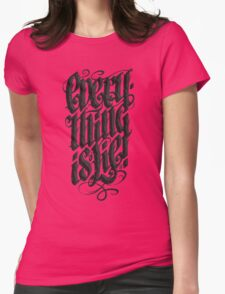Everything... Womens Fitted T-Shirt