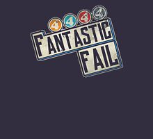 Fantastic Fail! Unisex T-Shirt