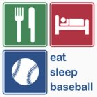 Eat Sleep Baseball by EatSleep