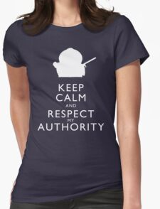 Keep Calm and Respect My Authority Womens Fitted T-Shirt