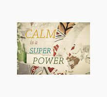 Inspirational message - CALM is a Super Power Unisex T-Shirt