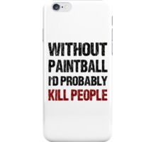 Funny Paintball Shirt iPhone Case/Skin