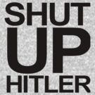 SHUT UP HITLER . doctor who t shirt by Scott Barker
