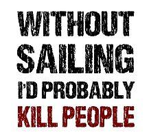 Funny Sailing Shirt Photographic Print