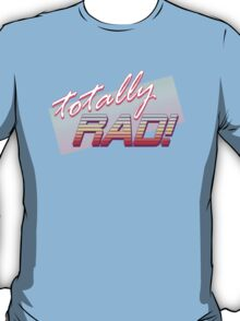 Totally RAD! T-Shirt