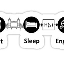 Eat, Sleep, Engineer, REVISED Sticker
