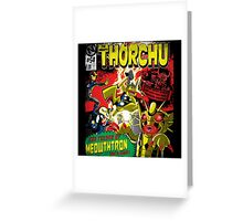The Mighty Thorchu Greeting Card