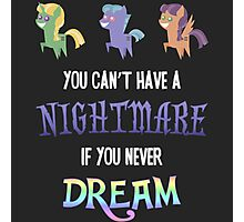 My Little Pony - MLP - You Can't Have a Nightmare if you Never Dream Photographic Print