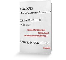 Macbeth: Nailed it! Greeting Card