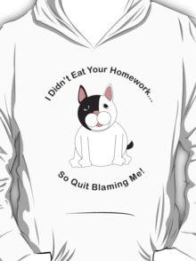 I Didn't Eat Your Homework  T-Shirt