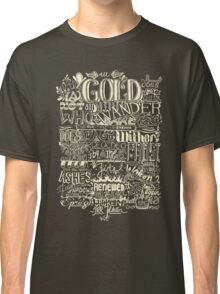 All That is Gold does not Glitter (Light) Classic T-Shirt