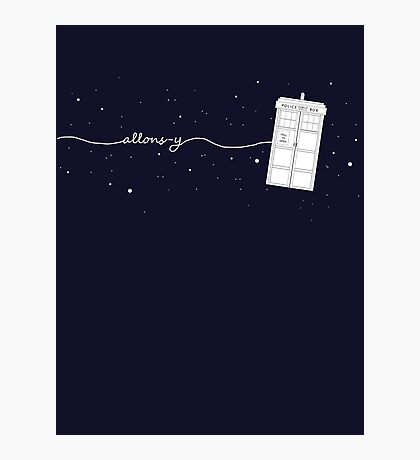 Allons-y to the TARDIS Photographic Print