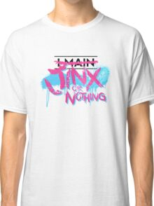 I Main Jinx Classic T-Shirt