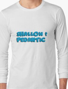 Shallow and Pedantic...Like Lois' Meatloaf Long Sleeve T-Shirt