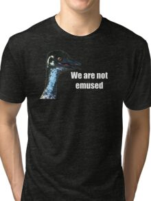 We Are Not Emused Tri-blend T-Shirt