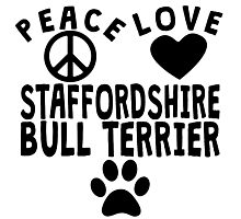 Peace Love Staffordshire Bull Terrier Photographic Print