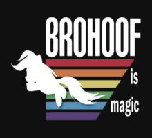 Brohoof is magic T shirt by aronhorseley