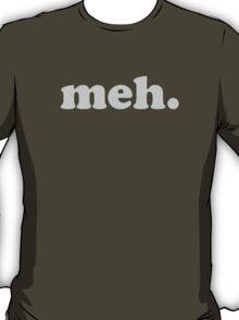 Meh Funny T-Shirt