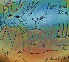 Fire and Ice by Thomas J Norbeck