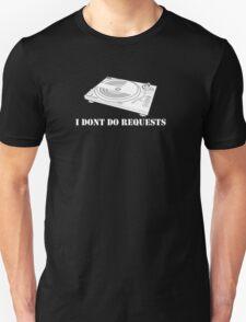 No Requests 3 T-Shirt
