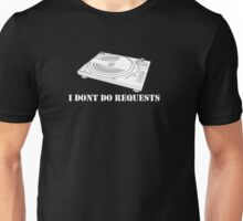 No Requests 3 Unisex T-Shirt