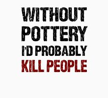Funny Pottery T Shirt T-Shirt