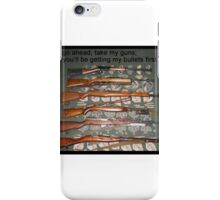 Try to Take my Guns iPhone Case/Skin