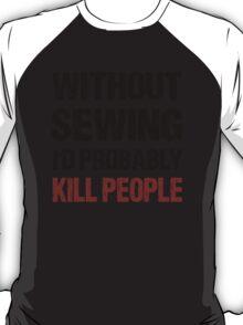 Funny Sewing Shirt T-Shirt
