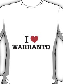 I Love WARRANTO T-Shirt