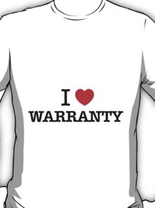 I Love WARRANTY T-Shirt