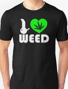 I Love Weed Fun T-Shirt
