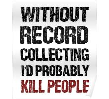 Funny Record Collecting Shirt Poster