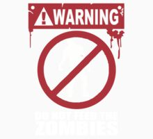 Zombie  Do not feed the Zombies Kids Clothes