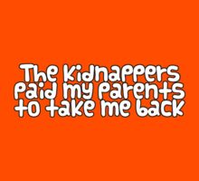 The kidnappers paid my parents to take me back by digerati