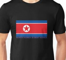North Korea is Best Korea Unisex T-Shirt