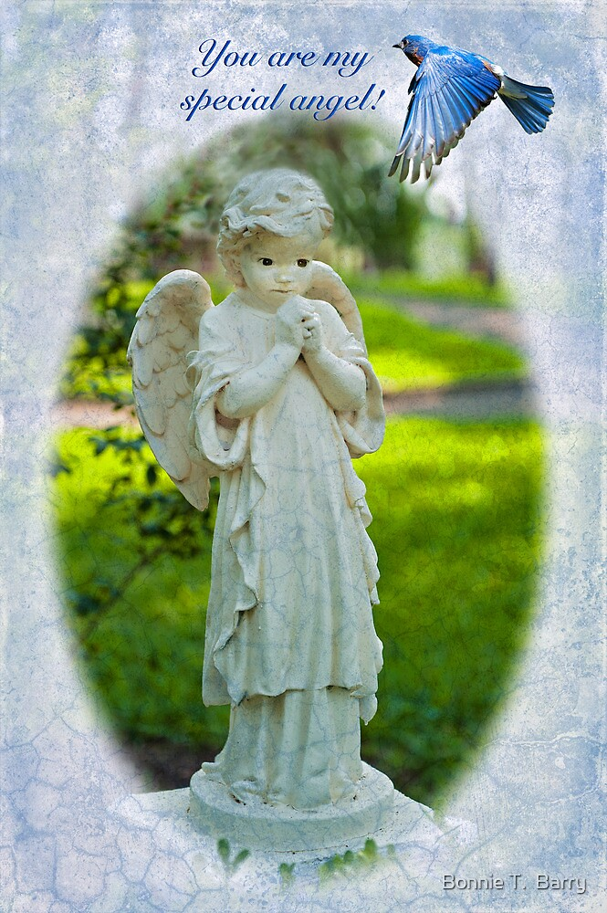 You are my special angel! by Bonnie T.  Barry