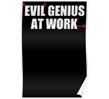 EVIL GENIUS AT WORK - Funny T-Shirt - Mens  Poster