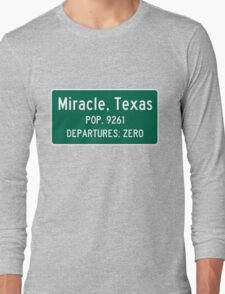 Miracle, Texas Traffic Sign Long Sleeve T-Shirt