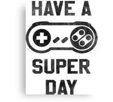 Have A SNES Day Canvas Print