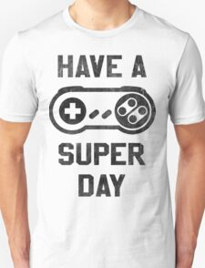Have A SNES Day Unisex T-Shirt