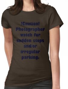 Caution Photographer Womens Fitted T-Shirt