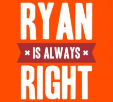 Ryan is Always Right Kids Clothes