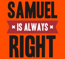 Samuel is Always Right Kids Clothes