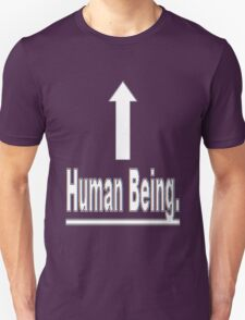 Human Being. Unisex T-Shirt