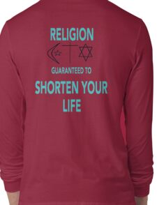 Religion Shortens Your Life Long Sleeve T-Shirt