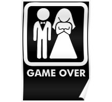 Game Over Funny T-Shirt Marriage Wedding Party Groom Couple Love T-Shirt Poster