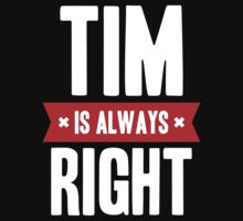 Tim is Always Right Kids Clothes