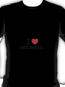 I Love SOLIHULL T-Shirt
