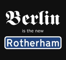 Berlin is the new Rotherham by jefph